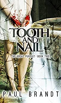 Tooth and Nail: Amy's Journey to Pete's Realm (The Great Pursuit Book 2) by [Brandt, Paul]