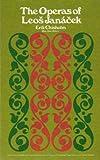 Operas of Leos Janacek, E. Chisholm, 0080128548