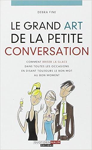 Le grand art de la petite conversation: Amazon.es: Debra Fine, Cécile Nelson: Libros en idiomas extranjeros