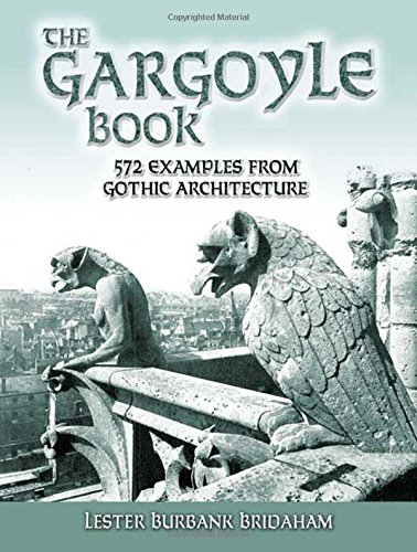 (The Gargoyle Book: 572 Examples from Gothic Architecture (Dover Architecture))