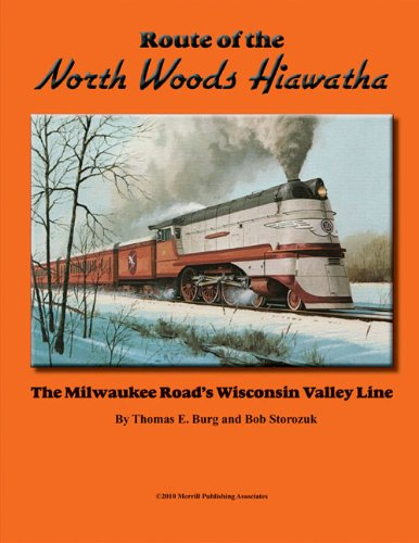 (Route of the North Woods Hiawatha: The Milwaukee Road's Wisconsin Valley Line)