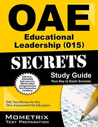 OAE Educational Leadership (015) Secrets Study Guide: OAE Test Review for the Ohio Assessments for Educators by OAE Exam Secrets Test Prep Team (2014-07-14)