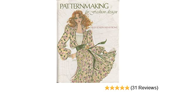 Patternmaking For Fashion Design Armstrong Helen Joseph 9780060403324 Amazon Com Books