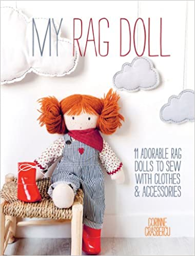 a5337a2cd My Rag Doll  11 Dolls with Clothes and Accessories to Sew  Corinne ...