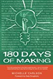 180 Days of Making: How to incorporate experiential learning in ways that will change the world for your students