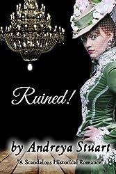 Ruined! A Scandalous Historical Romance