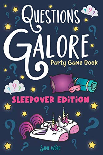 Questions Galore Party Game Book: Sleepover Edition: An Entertaining Slumber Party Question Game with over 400 Funny Choices, Silly Challenges and ... - On the Go Activity for Kids, Teens & Adults (The Best Truth Or Dare Questions For A Girl)