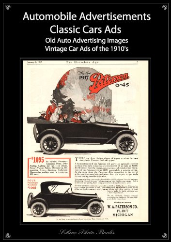 Classic cars ads: Automotive advertisements - Old automobile advertising vintage car ads of the 1910's photo book (Classic cars ads: Automotive advertisements ... automobile advertising & vintage car ads - Automobile Vintage Advertisements