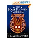 The Bone Flower Goddess (The Bone Flower Trilogy Book 3)