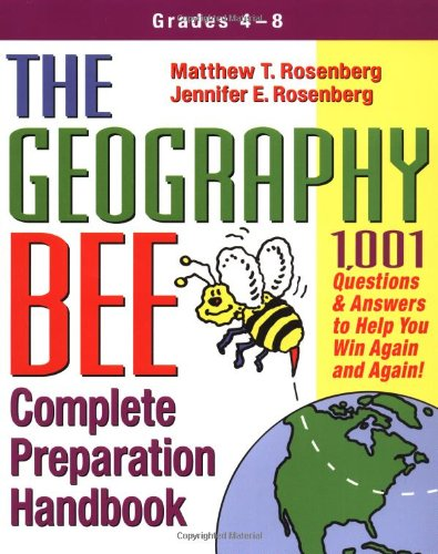 The Geography Bee Complete Preparation Handbook: 1,001 Questions & Answers to Help You Win Again and Again! cover