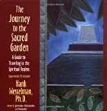 The Journey to the Sacred Garden, Hank Wesselman, 1401901115