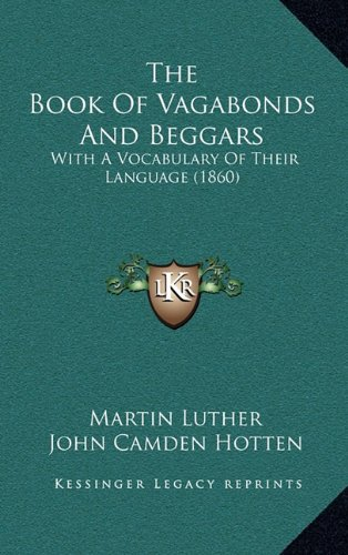 Download The Book Of Vagabonds And Beggars: With A Vocabulary Of Their Language (1860) PDF
