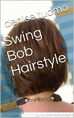 Swing Bob Hairstyle Kindle Edition By Denise Tuomo Health