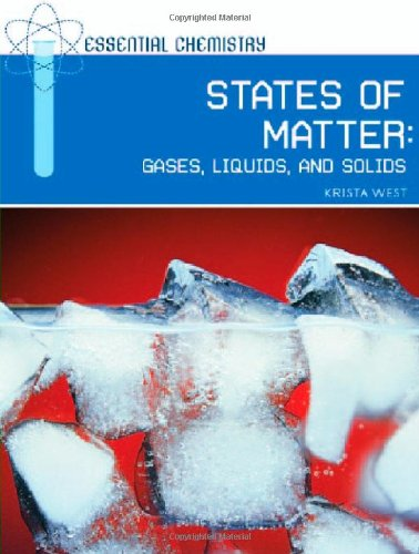 States of Matter: Gases, Liquids, and Solids (Essential Chemistry)