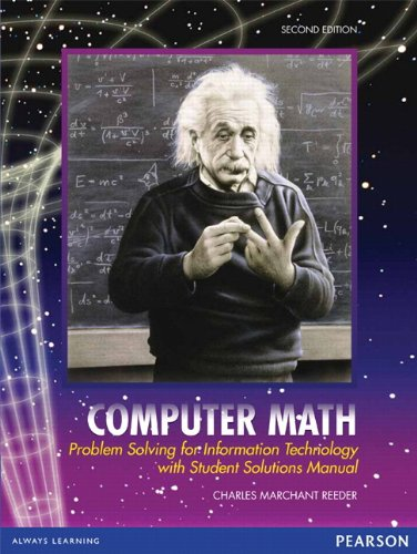 Computer Math: Problem Solving for Information Technology with Student Solutions Manual (2nd Edition)