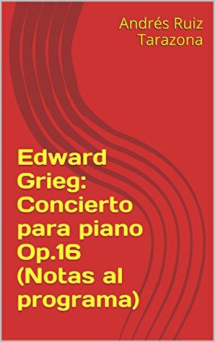 Descargar Libro Edward Grieg: Concierto Para Piano Op.16 Andrés Ruiz Tarazona