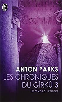 Les chroniques du Girku, tome 3 : Le réveil du phénix par Parks