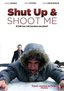 Shut up & shoot me
