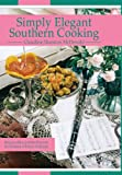 Simply Elegant Southern Cooking, Claudine Shannon McDonald, 1448973333
