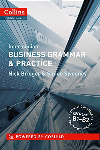 Business Grammar & Practice: B1-B2 (Collins Business Grammar and Vocabulary)