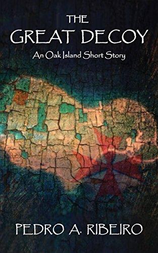 Book: The Great Decoy - An Oak Island Short Story by Pedro A. Ribeiro