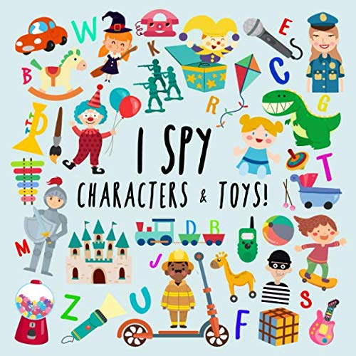 I Spy - Characters and Toys!: A Fun Guessing Game for 2-4 Year Olds -