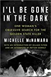 [By Michelle McNamara ] I'll Be Gone in the Darkl (Paperback)【2018】 by Michelle McNamara (Author) (Paperback)