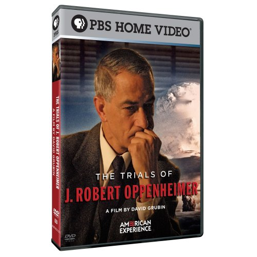 American Experience  The Trials Of J  Robert Oppenheimer