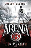 arena 13 t2 la proie french edition