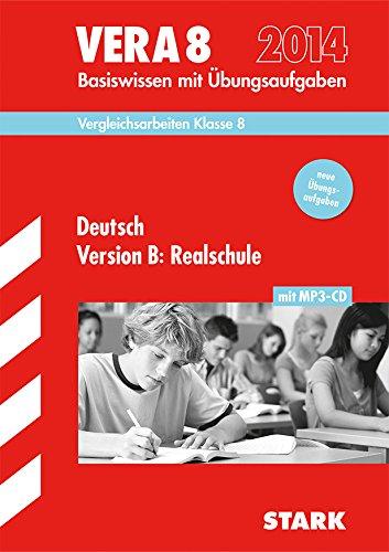 Vergleichsarbeiten VERA 8. Klasse: VERA 8 Realschule - Deutsch mit CD