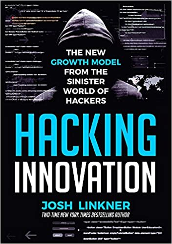 hacking innovation the new growth model from the sinister world of