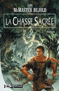 Cycle de Chalion : [3] : La chasse sacrée, Bujold, Lois McMaster