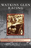 img - for Watkins Glen Racing book / textbook / text book