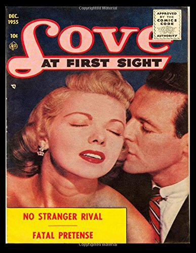 Download Love at First Sight #38: Golden Age Romance Comic 1955 - Classic Comic Reprint From Golden Age Reprints PDF