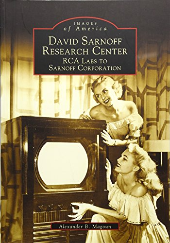 David Sarnoff Research Center: RCA Labs to Sarnoff Corporation (Images of America: New Jersey)