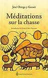 Méditations sur la chasse par Ortega y Gasset