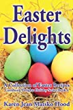 Easter Delights Cookbook, Karen Jean Matsko Hood, 1598082477
