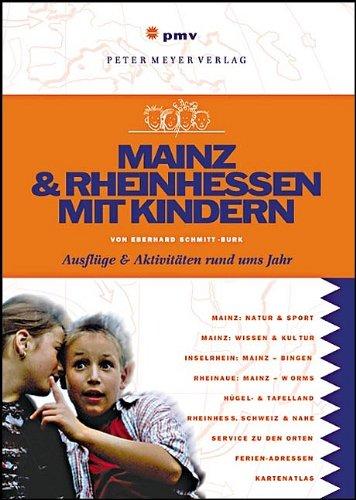 Mainz & Rheinhessen mit Kindern: Ausflüge & Aktivitäten rund ums Jahr