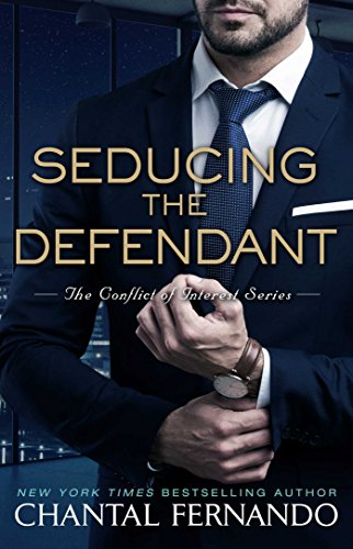 Seducing the Defendant (The Conflict of Interest Series Book 2) (English Edition)