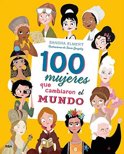100 mujeres que cambiaron el mundo (NO FICCION INFANTIL) (Spanish ()