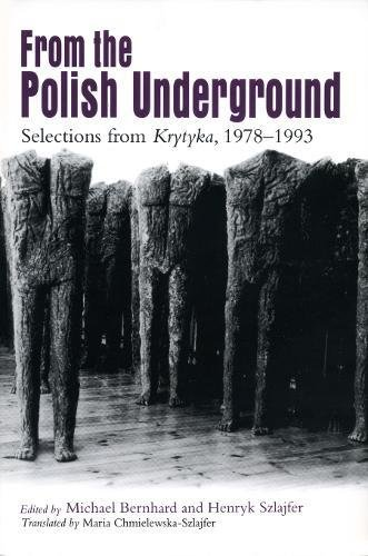 From the Polish Underground: Selections from Krytyka, 1978-1993