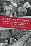 "BOOKS RECEIVED: Abigail G. H. Manzella, ""Migrating Fictions: Gender, Race, and Citizenship in U.S. Internal Displacements"" (Ohio State UP, 2018)"