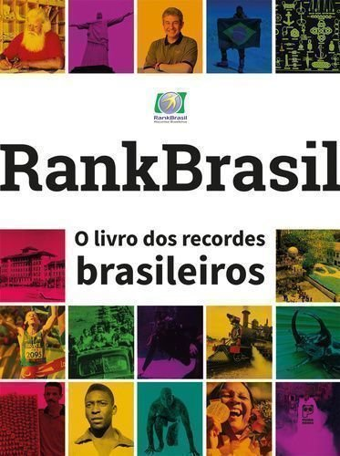 Rankbrasil. O Livro dos Recordes Brasileiros