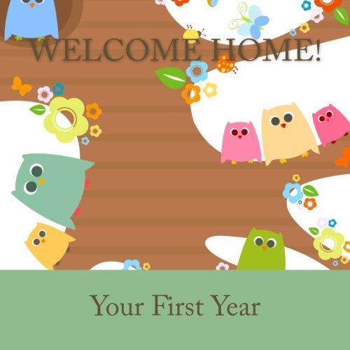 Download Welcome Home! Your First Year: Baby First Year Journal in All Departments pdf epub