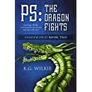 PS The Dragon Fights (Shadeworld Book 2)