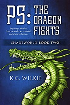 PS The Dragon Fights (Shadeworld Book 2) by [Wilkie, K.G. ]