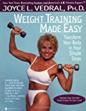 Weight Training Made Easy, Joyce L. Vedral, 0446671096