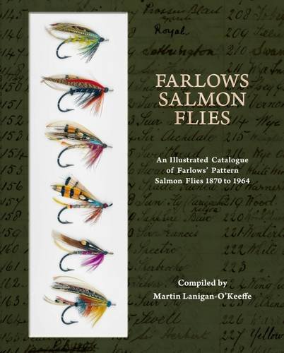 Farlows Salmon Flies: An Illustrated Catalogue of Farlows' Pattern Salmon Flies 1870-1964