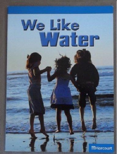 Read Online Harcourt School Publishers Science: On-Level Reader Grade K We Like Water pdf