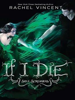 If I Die (Soul Screamers Book 5) by [Vincent, Rachel]